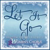 Let It Go - Single by BYU Women's Chorus