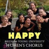 Happy (Live) - Single by BYU Women's Chorus