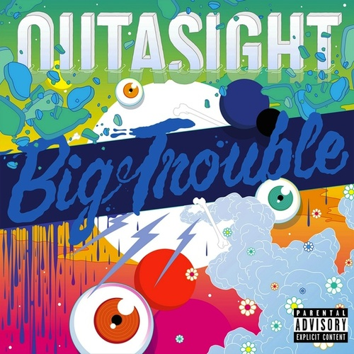 Big Trouble by Outasight