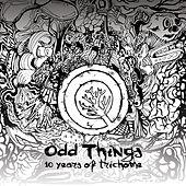 Odd Things: 10 Years of Trichome by Various Artists