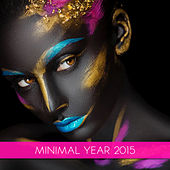 Minimal Year 2015 by Various Artists