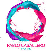 Pablo Caballero Works by Pablo Caballero
