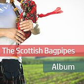 The Scottish Bagpipes Collection by Various Artists