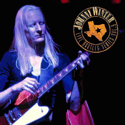 Live Bootleg Series Volume 5 (Original Recording Remastered) by Johnny Winter