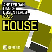 Amsterdam Dance Essentials 2015: House - EP by Various Artists