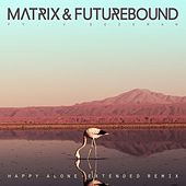 Happy Alone (feat. V. Bozeman) (Extended Mix) by Matrix and Futurebound