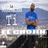 Cuando la Motivación Está en Ti by El Chojin