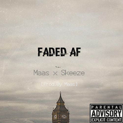 Faded Af (feat. Skeeze) by Maas