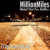 Watch out for Rollers (feat. TrapTeamBeats) by A Million Miles