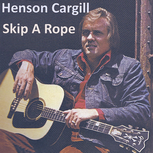Skip a Rope by Henson Cargill