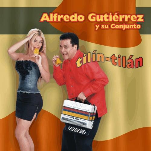 Tilín Tilán by Alfredo Gutierrez