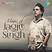 Magic of Jagjit Singh by Jagjit Singh