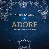 Adore: Christmas Songs Of Worship by Chris Tomlin