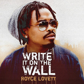 Write It On The Wall by Royce Lovett
