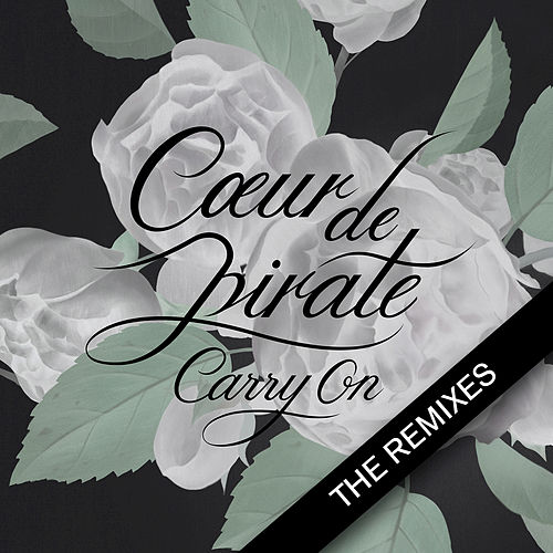 Carry On by Coeur de Pirate