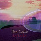 La, La, La by Don Carlos