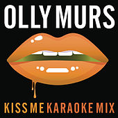 Kiss Me (Karaoke Mix) by Olly Murs