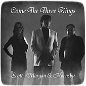 Come the Three Kings by Scott Morgan
