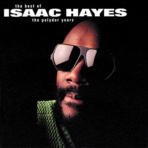 The Best Of The Polydor Years by Isaac Hayes