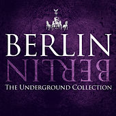 Berlin Berlin, Vol. 24 - The Underground Collection by Various Artists