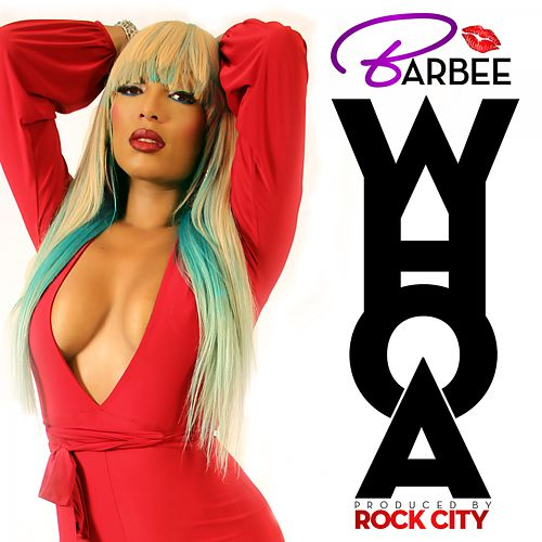 Whoa - Single by Barbee