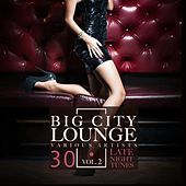 Big City Lounge, Vol. 2 (30 Late Night Tunes) by Various Artists