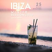 Ibiza Winter Session 2016 (25 Deep Smoothies) by Various Artists