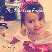 My Princess Project by Trinity