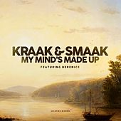 My Mind's Made Up (feat. Berenice) by Kraak & Smaak