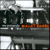 Mallet Hands by Ray Armando