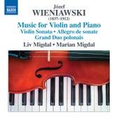 Józef & Henryk Wieniawski: Music for Violin & Piano by Liv Migdal