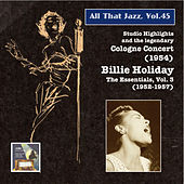 Billie Holiday - Album Nr. 3: Studio Highlights and the Legendary Cologne Concert (1954) [2015 Digital Remaster] by Billie Holiday
