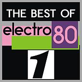 The Best of Electro 80, Vol. 1 by Various Artists