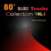 80' Rare Tracks Collection, Vol. 1 (Italo-Disco) by Various Artists