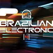 Brazilian Eletronic, Vol. 4 by Various Artists