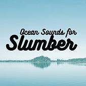 Ocean Sounds for Slumber by Various Artists
