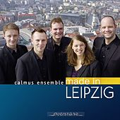 Calmus Ensemble: Made in Leipzig by Calmus Ensemble