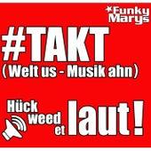 #TAKT (Welt us - Musik ahn) by Funky Marys