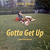 Gotta Get Up by John Jones