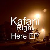 Right Here - EP by Kafani