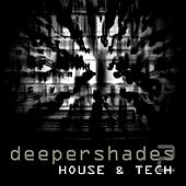 Deeper Shades 2 House & Tech by Various Artists