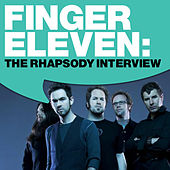 Finger Eleven: The Rhapsody Interview by Finger Eleven