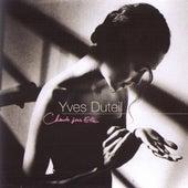 Chante pour elle by Yves Duteil