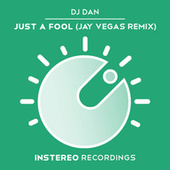 Just a Fool (Jay Vegas Remix) by DJ Dan