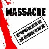 Fucking machine by Massacre