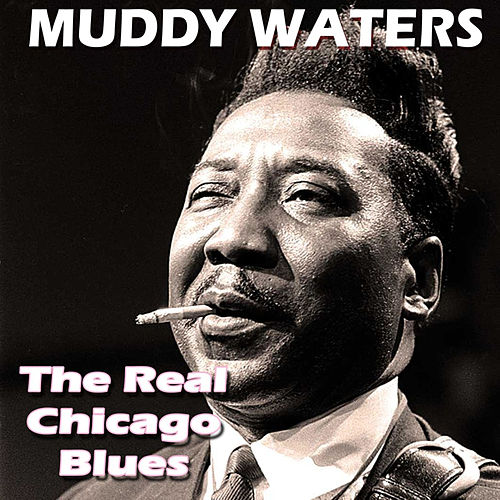 The Real Chicago Blues (Live) by Muddy Waters