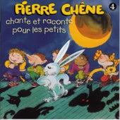 Chante et raconte pour les petits by Pierre Chêne