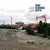 The Hidden City - Sound Portraits From Goteborg by Various Artists