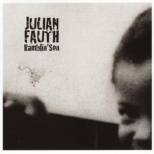 Ramblin' Son by Julian Fauth