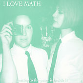 Getting To the Point Is Beside It by I Love Math